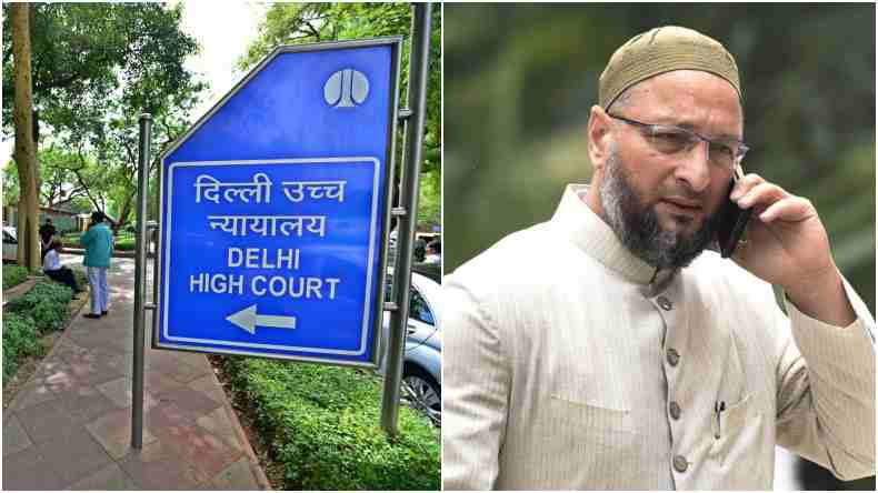 Delhi HC seeks reply from Asaduddin Owaisi's AIMIM on plea seeking deregisteration of party