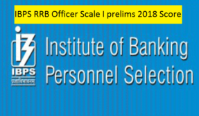 IBPS RRB Officer Scale I prelims exam 2018 scores released, check how to see @ ibps.in