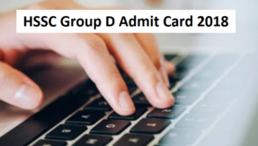 HSSC Group D Admit Card 2018 to release soon @ hssc.gov.in, check details here