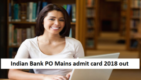 Indian Bank PO Mains admit card 2018