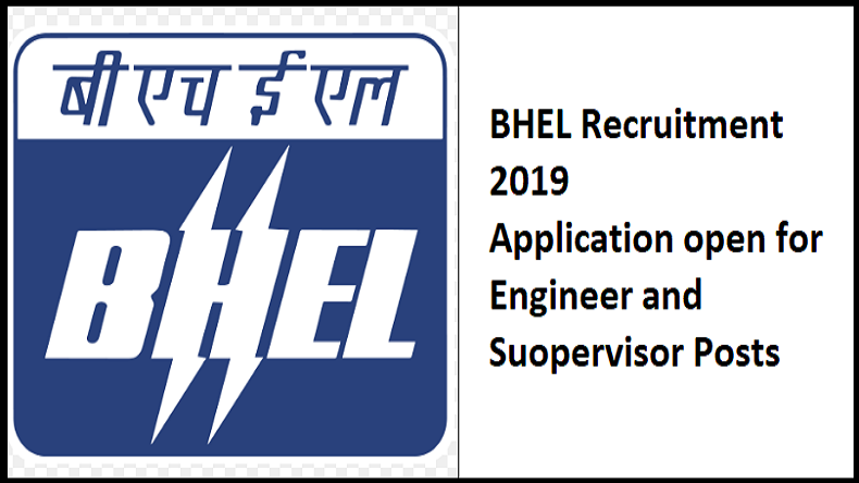 BHEL Recruitment 2019: Applications are invited for Engineer and Supervisors posts @ careers.bhel.in