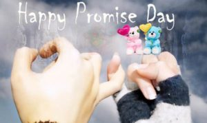 Happy promise Day, Happy promise Day 2019, Happy promise Day greetings, Happy promise Day messages, Happy promise Day quotes, Happy promise Day SMS, Happy promise Day 2019 wallpapers,