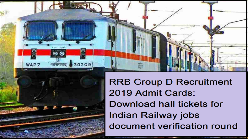 RRB Group D Recruitment 2019 Admit Cards, RRB Group D Document verification round, Download RRB Group D admit card, Indian Railway jobs, RRB document verification round